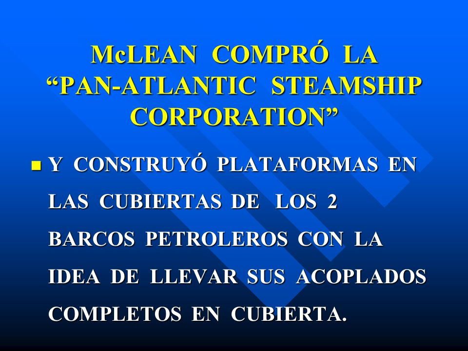 McLEAN COMPRÓ LA PAN-ATLANTIC STEAMSHIP CORPORATION
