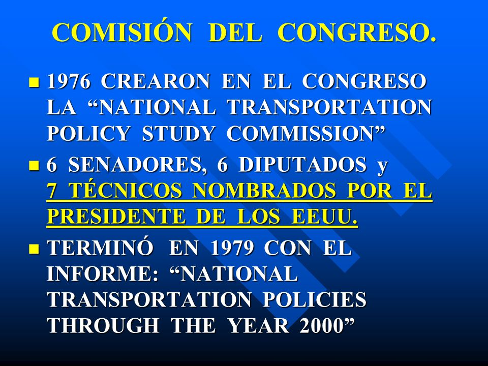 COMISIÓN DEL CONGRESO. 1976 CREARON EN EL CONGRESO LA NATIONAL TRANSPORTATION POLICY STUDY COMMISSION