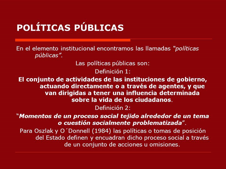 Las políticas públicas son:
