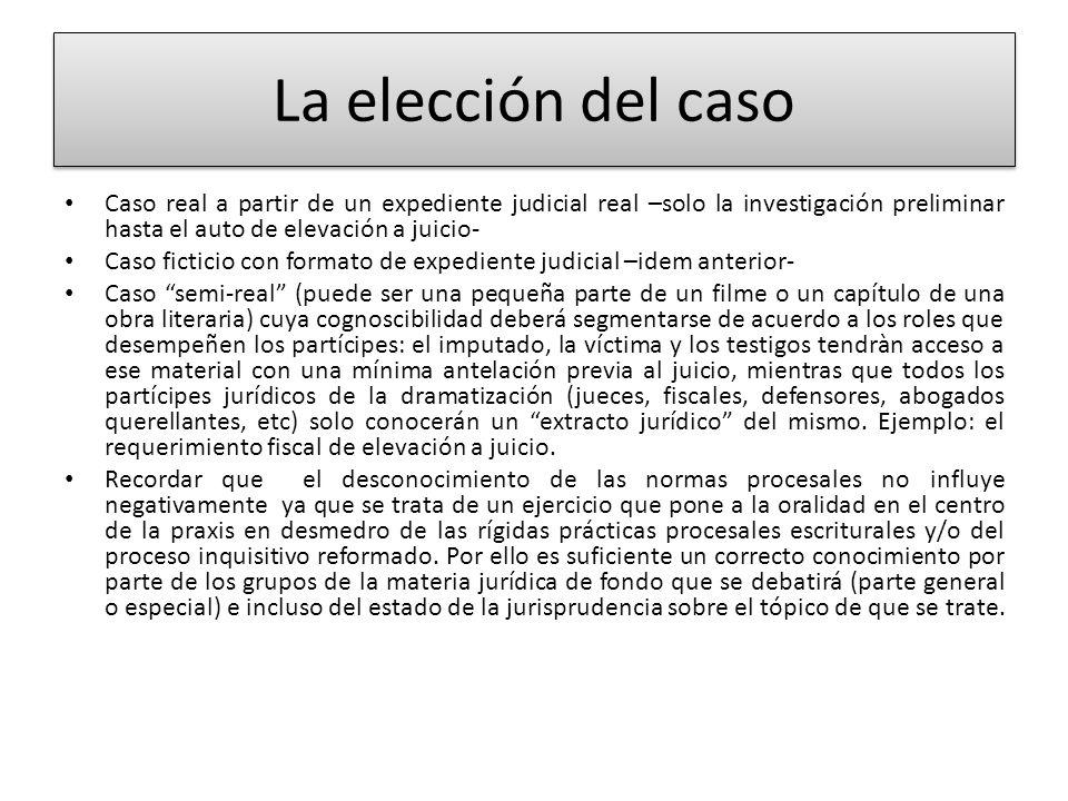 La elección del caso Caso real a partir de un expediente judicial real –solo la investigación preliminar hasta el auto de elevación a juicio-