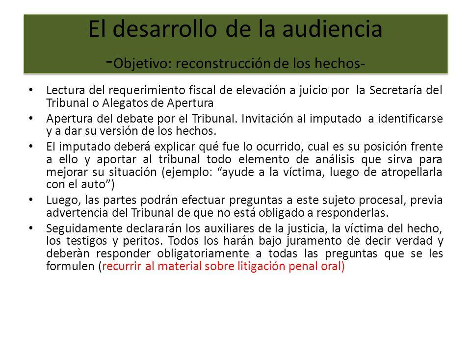 El desarrollo de la audiencia -Objetivo: reconstrucción de los hechos-