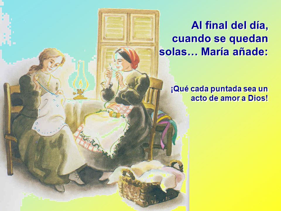 Al final del día, cuando se quedan solas… María añade: