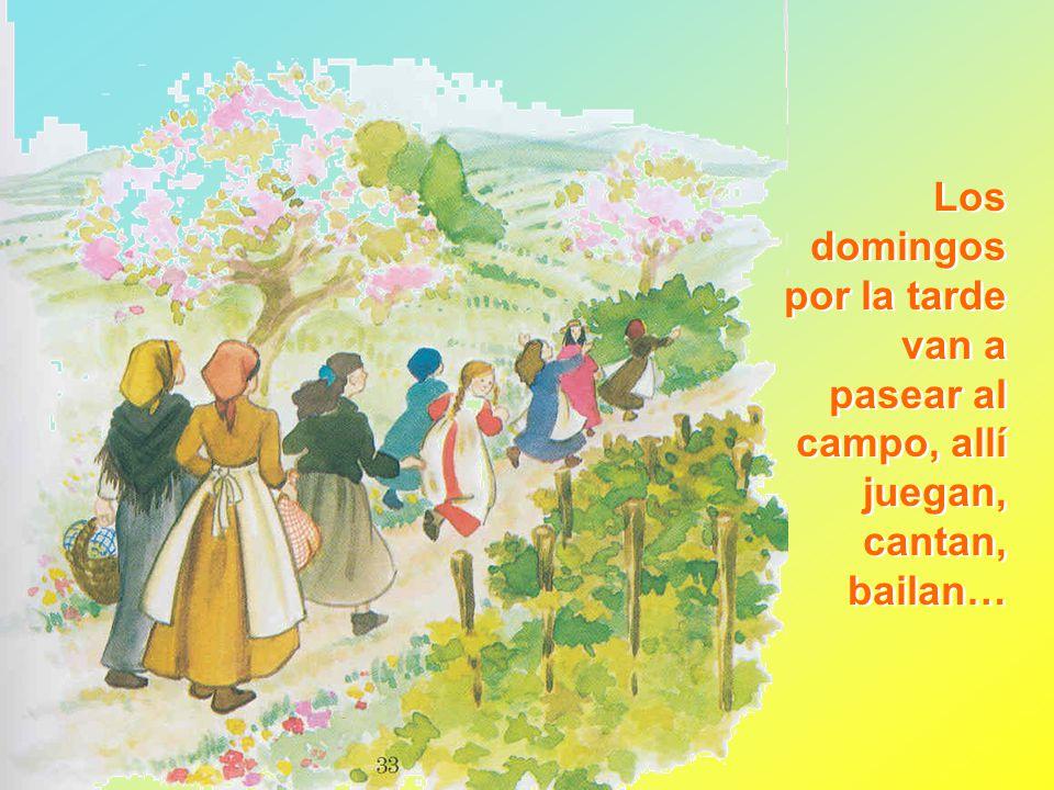 Los domingos por la tarde van a pasear al campo, allí juegan, cantan, bailan…