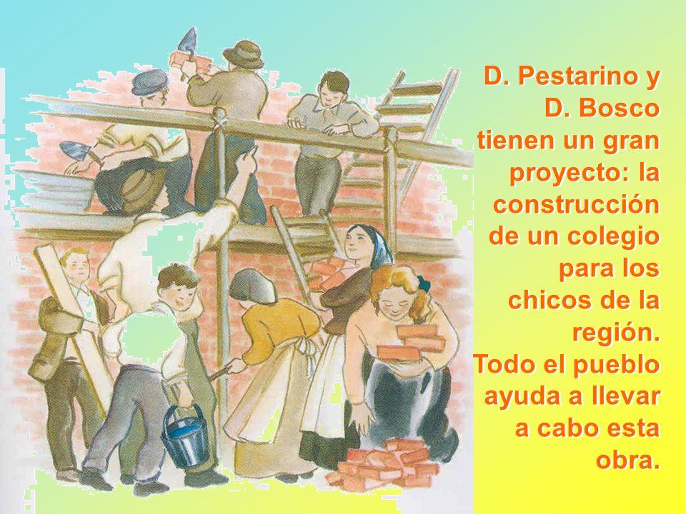 D. Pestarino y D. Bosco tienen un gran proyecto: la construcción de un colegio para los chicos de la región.