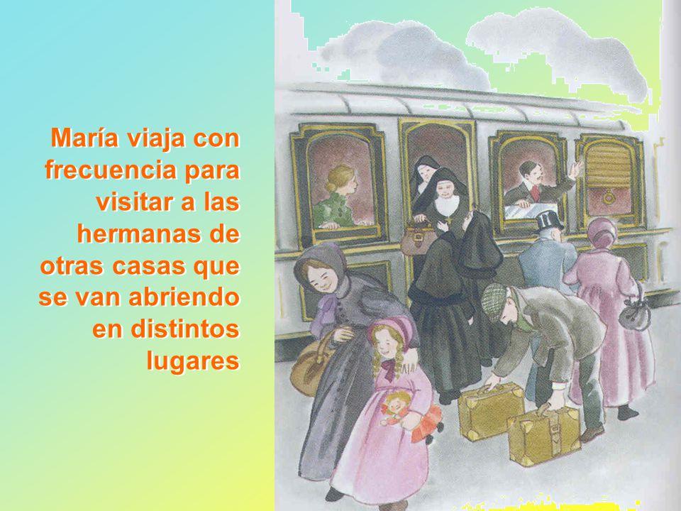 María viaja con frecuencia para visitar a las hermanas de otras casas que se van abriendo en distintos lugares