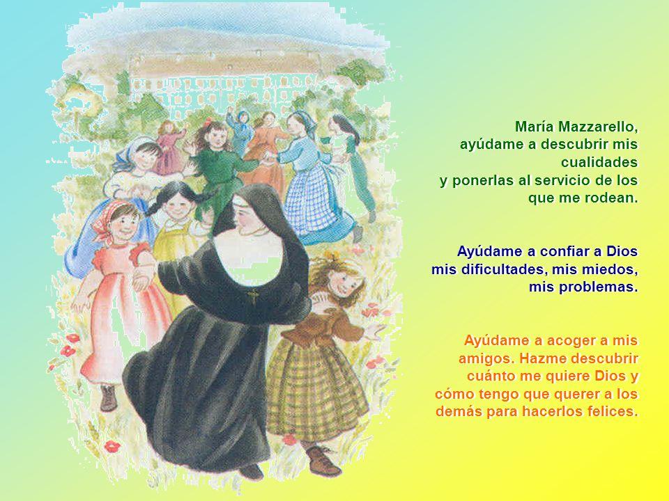 María Mazzarello, ayúdame a descubrir mis cualidades. y ponerlas al servicio de los que me rodean.