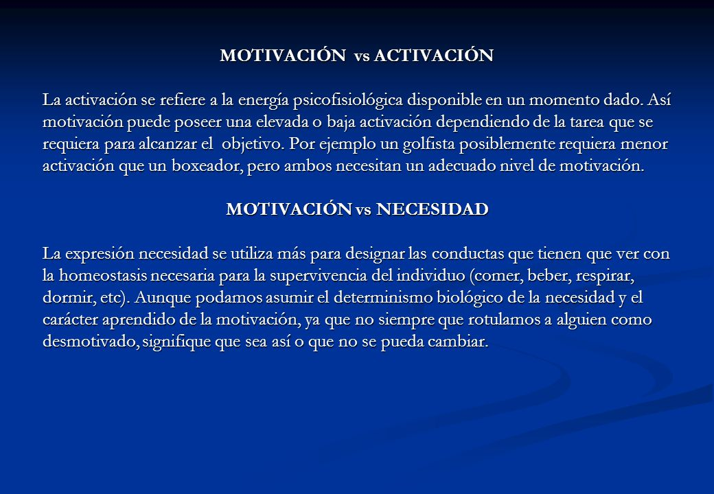 MOTIVACIÓN vs ACTIVACIÓN MOTIVACIÓN vs NECESIDAD