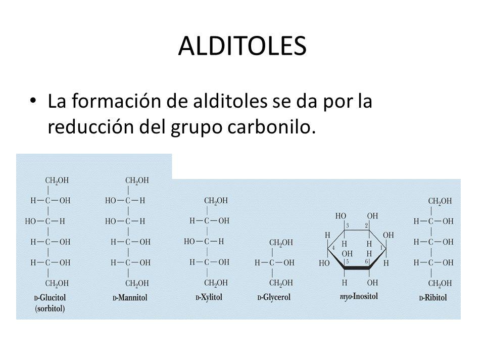 ALDITOLES La formación de alditoles se da por la reducción del grupo carbonilo.