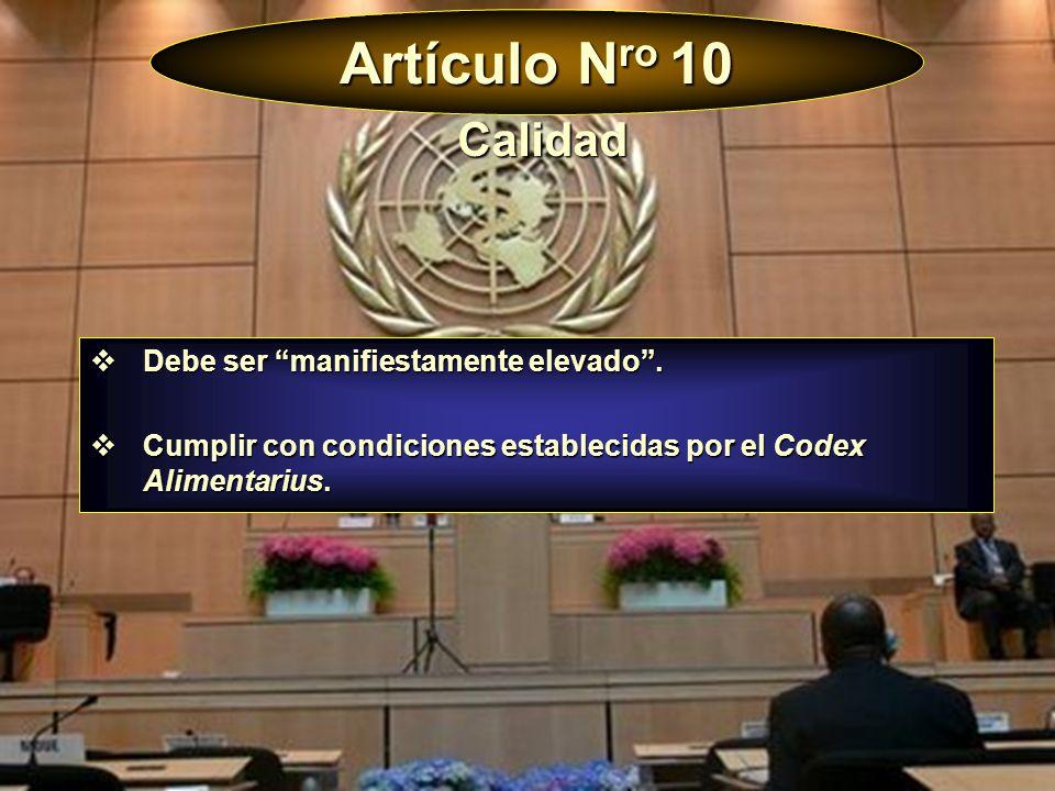 Artículo Nro 10 Calidad Debe ser manifiestamente elevado .