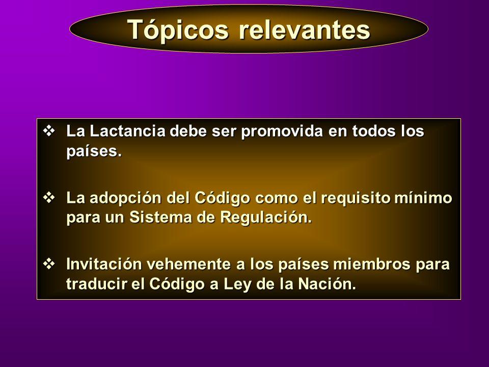 Tópicos relevantes La Lactancia debe ser promovida en todos los países.