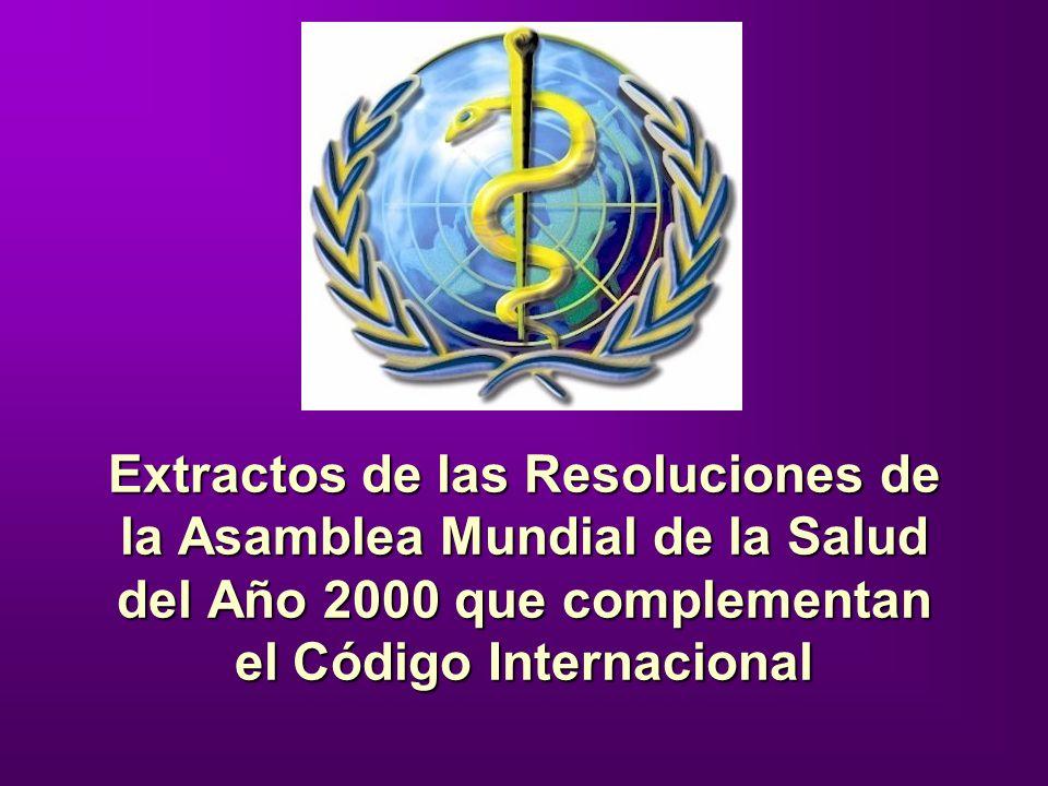 Extractos de las Resoluciones de la Asamblea Mundial de la Salud del Año 2000 que complementan el Código Internacional