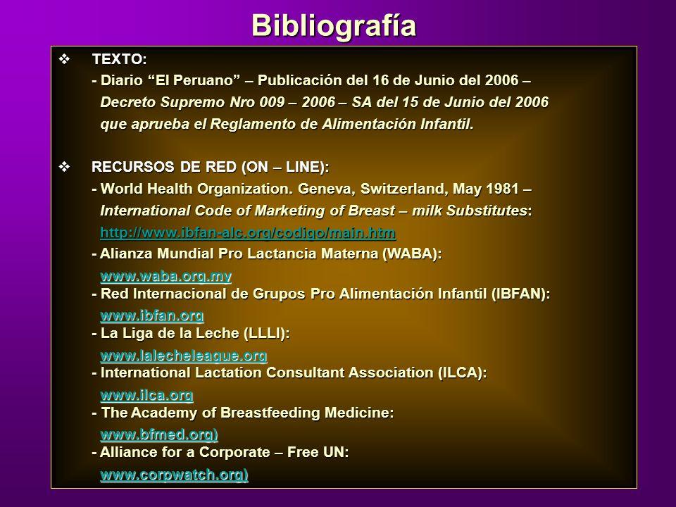 Bibliografía TEXTO: - Diario El Peruano – Publicación del 16 de Junio del 2006 – Decreto Supremo Nro 009 – 2006 – SA del 15 de Junio del 2006.