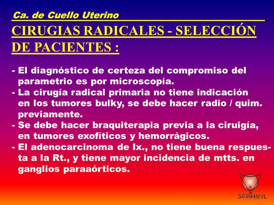 CIRUGIAS RADICALES - SELECCIÓN DE PACIENTES :