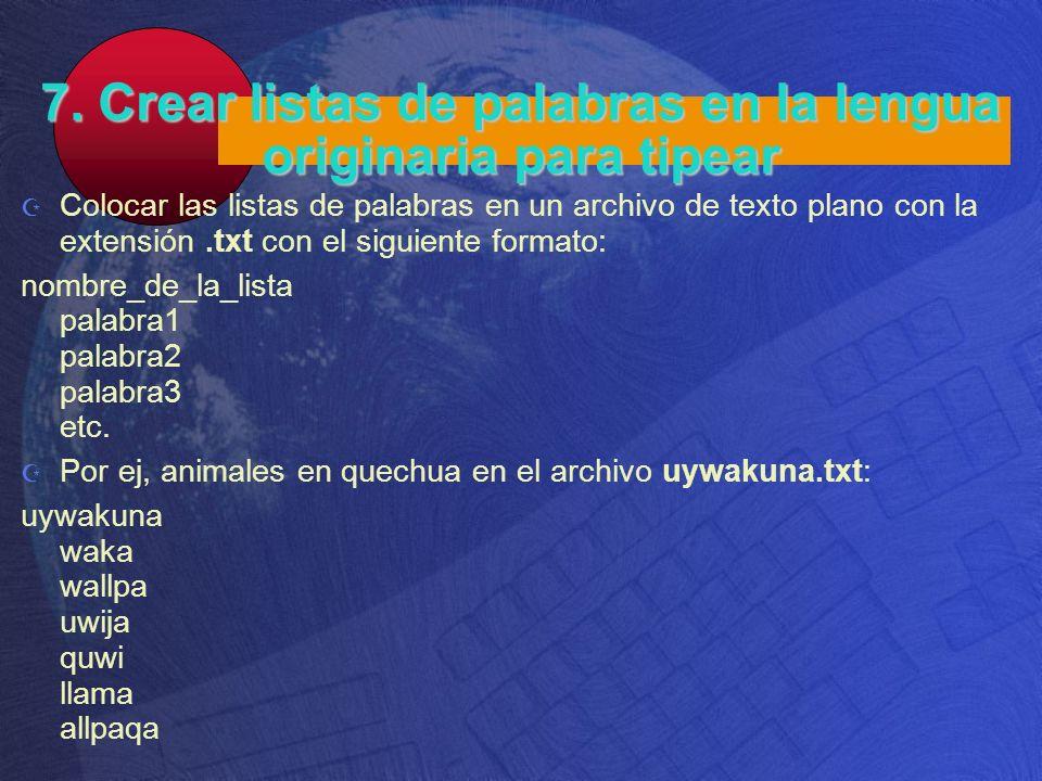 7. Crear listas de palabras en la lengua originaria para tipear