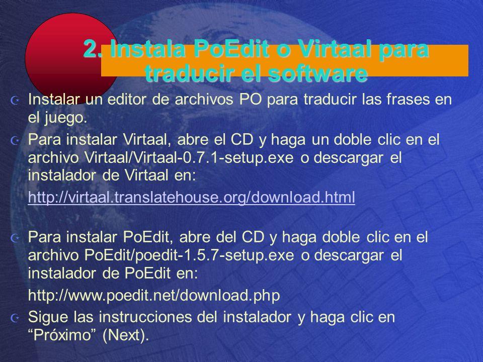 2. Instala PoEdit o Virtaal para traducir el software