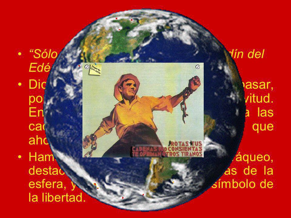 XI. Hamaliel Sólo los libres pueden entrar al Jardín del Edén, que es la tierra de la libertad .