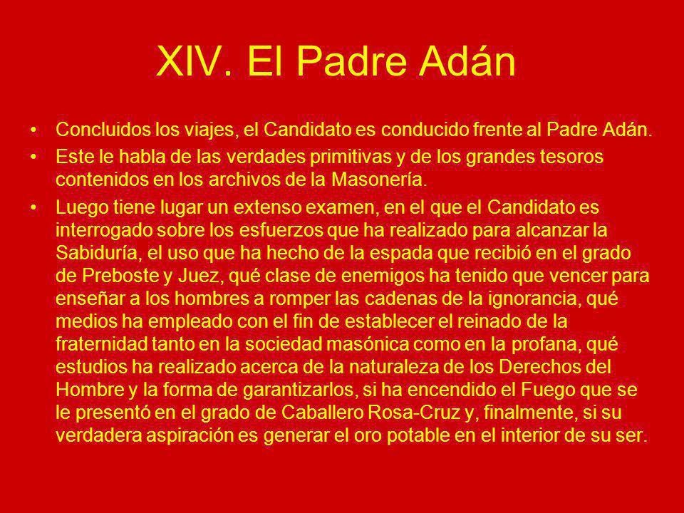 XIV. El Padre Adán Concluidos los viajes, el Candidato es conducido frente al Padre Adán.