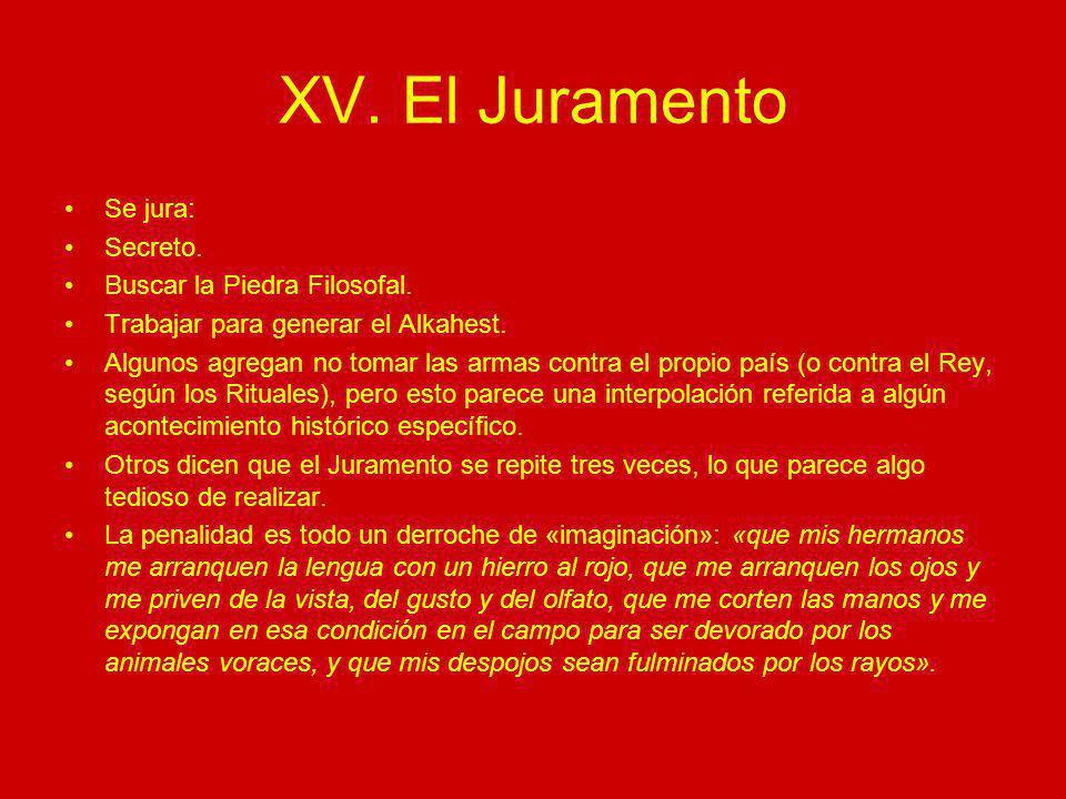 XV. El Juramento Se jura: Secreto. Buscar la Piedra Filosofal.