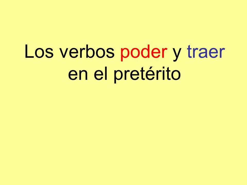 Los verbos poder y traer en el pretérito