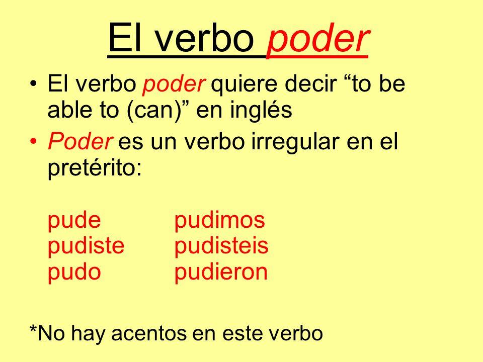 El verbo poder El verbo poder quiere decir to be able to (can) en inglés.