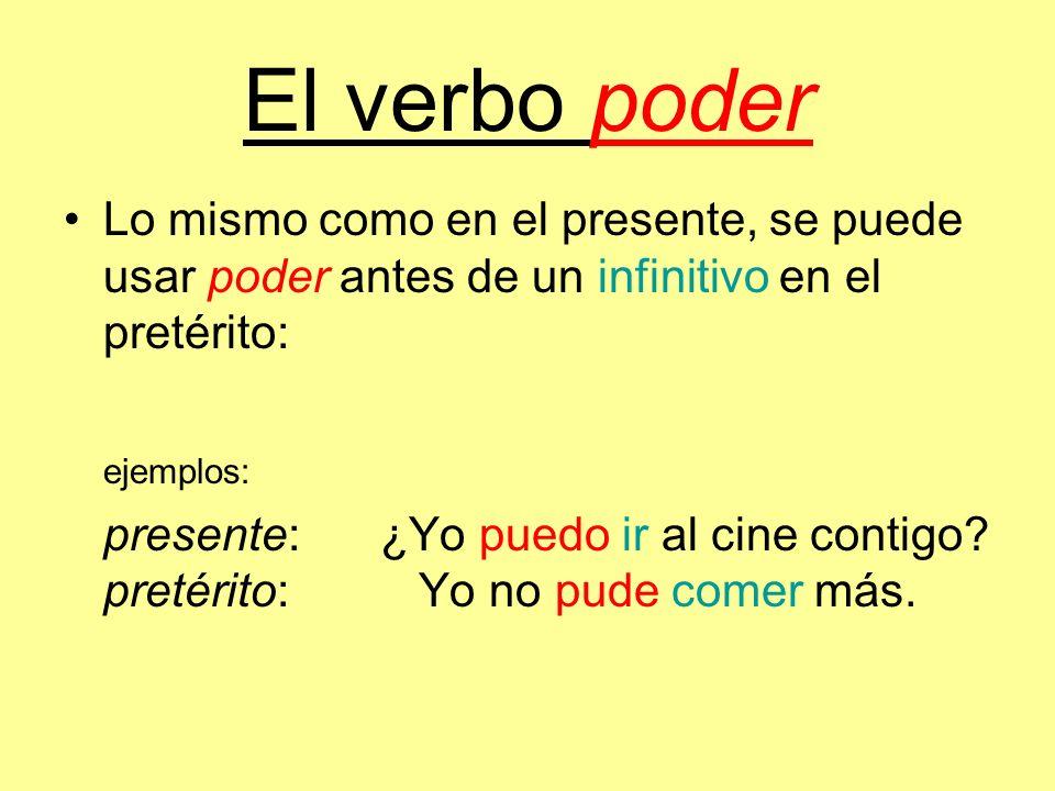 El verbo poder Lo mismo como en el presente, se puede usar poder antes de un infinitivo en el pretérito: