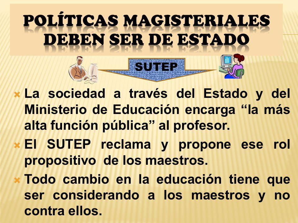 POLÍTICAS MAGISTERIALES DEBEN SER DE ESTADO