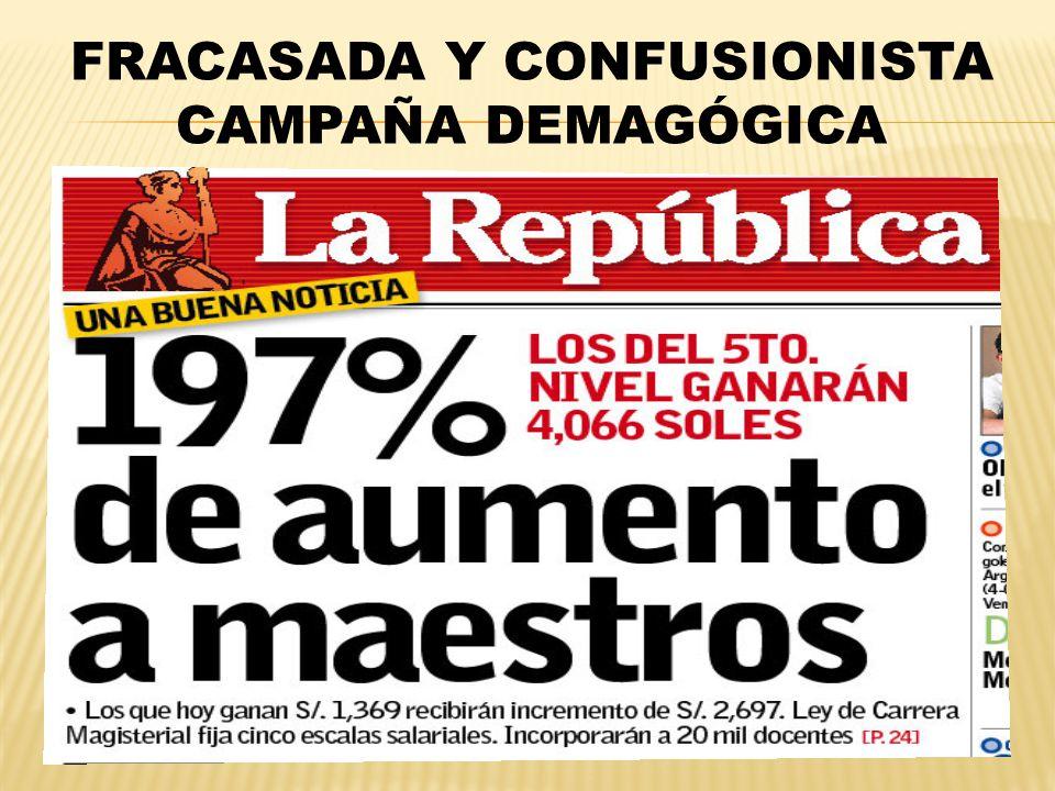 FRACASADA Y CONFUSIONISTA CAMPAÑA DEMAGÓGICA