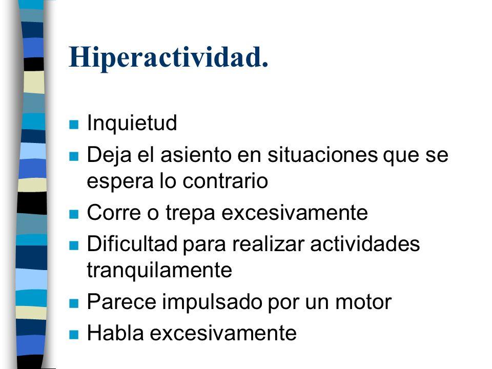 Hiperactividad. Inquietud