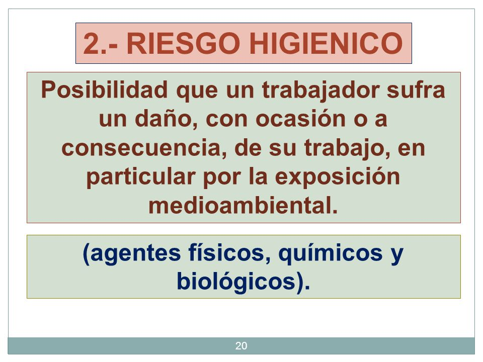 (agentes físicos, químicos y biológicos).