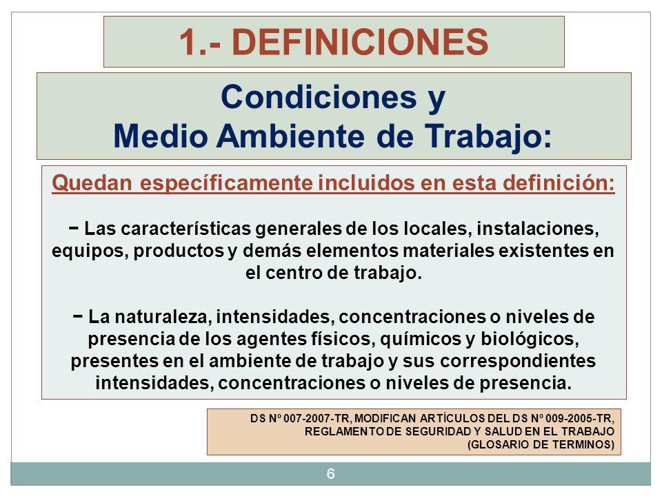 1.- DEFINICIONES Condiciones y Medio Ambiente de Trabajo: