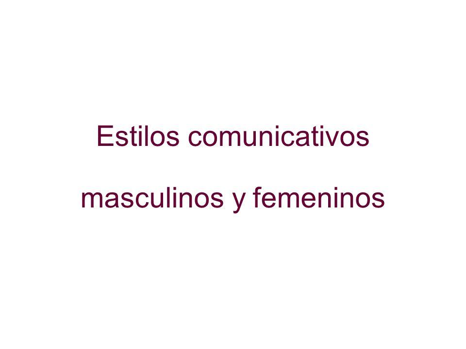 Estilos comunicativos masculinos y femeninos