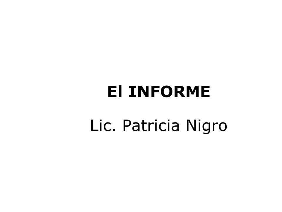 El INFORME Lic. Patricia Nigro