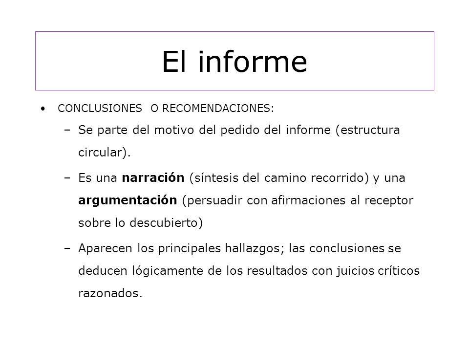 El informe CONCLUSIONES O RECOMENDACIONES: Se parte del motivo del pedido del informe (estructura circular).