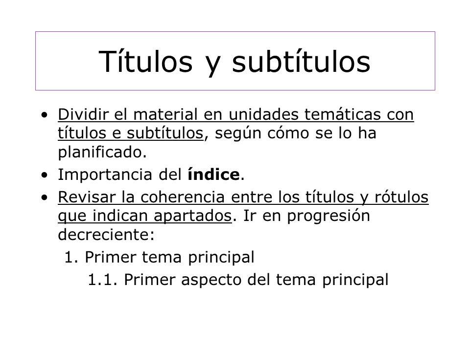Títulos y subtítulos Dividir el material en unidades temáticas con títulos e subtítulos, según cómo se lo ha planificado.
