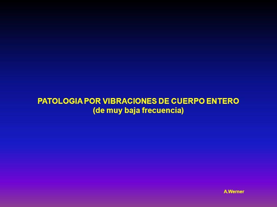 PATOLOGIA POR VIBRACIONES DE CUERPO ENTERO (de muy baja frecuencia)