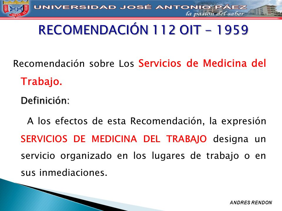 RECOMENDACIÓN 112 OIT - 1959 Recomendación sobre Los Servicios de Medicina del Trabajo. Definición: