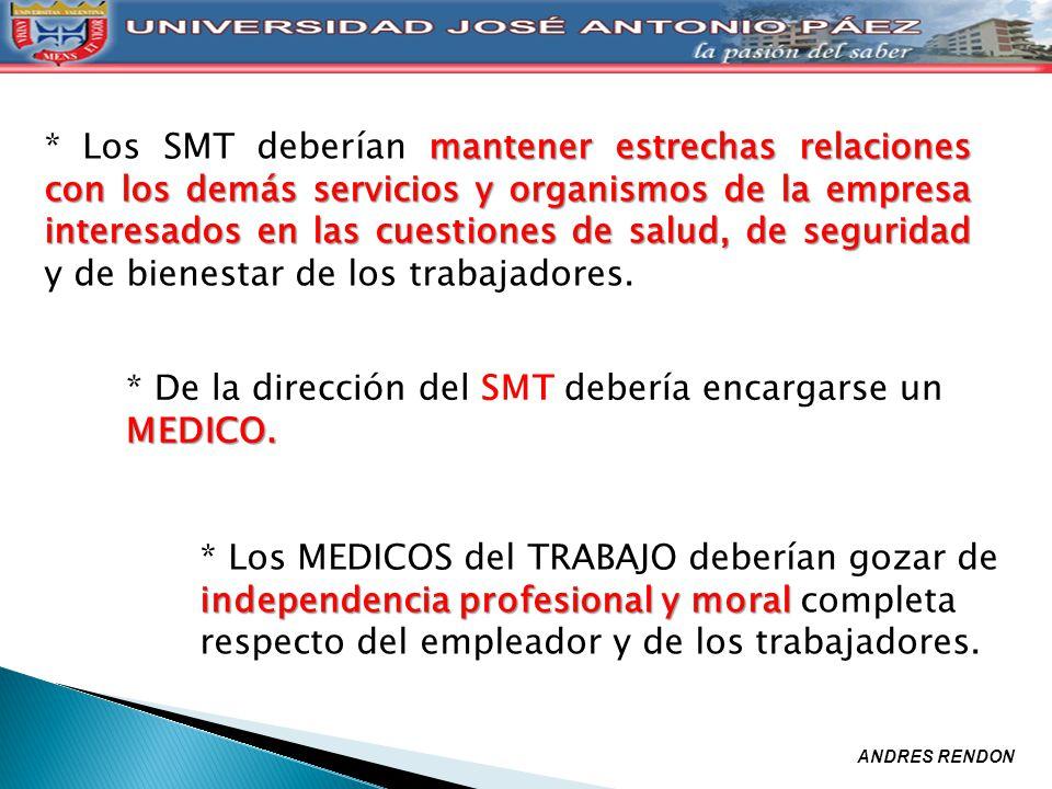 * De la dirección del SMT debería encargarse un MEDICO.
