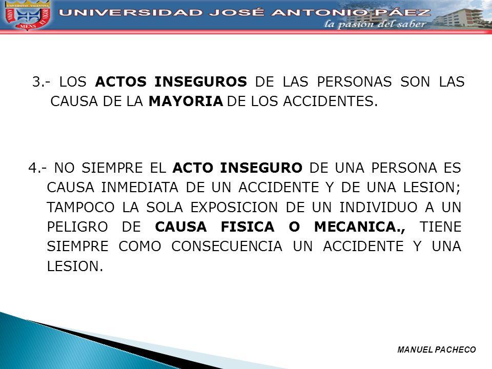 3.- LOS ACTOS INSEGUROS DE LAS PERSONAS SON LAS CAUSA DE LA MAYORIA DE LOS ACCIDENTES.