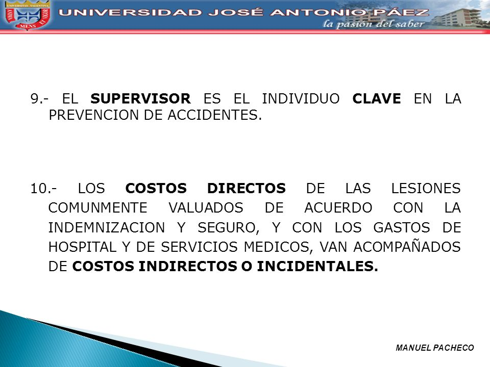 9.- EL SUPERVISOR ES EL INDIVIDUO CLAVE EN LA PREVENCION DE ACCIDENTES.