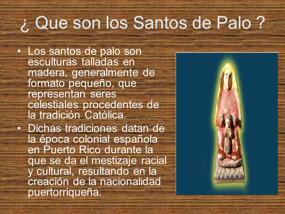 ¿ Que son los Santos de Palo