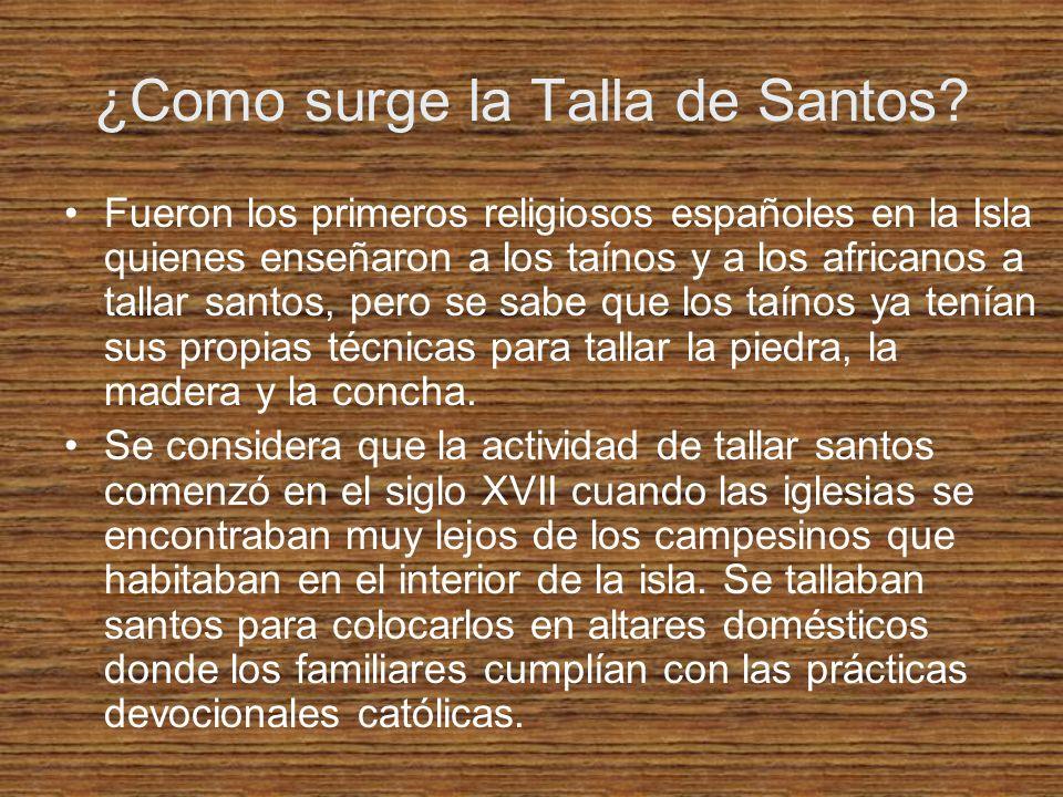 ¿Como surge la Talla de Santos