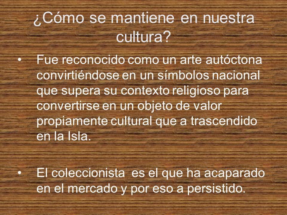 ¿Cómo se mantiene en nuestra cultura