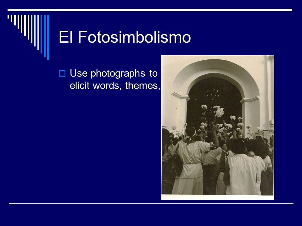 El Fotosimbolismo Use photographs to elicit words, themes,