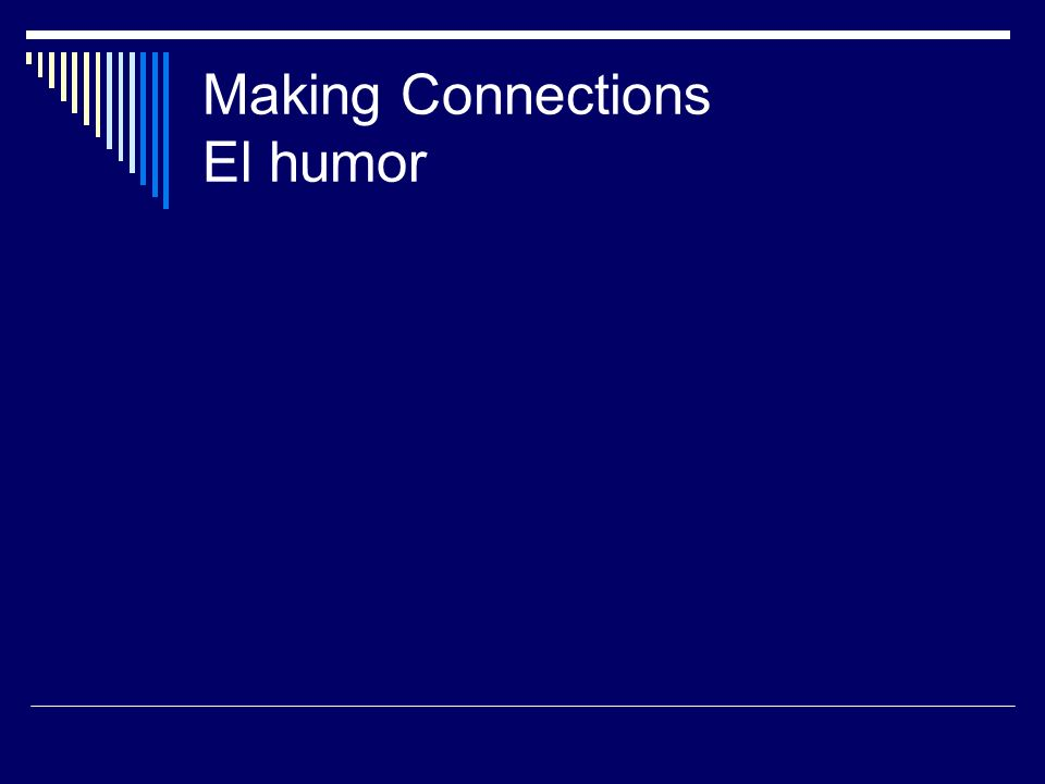 Making Connections El humor