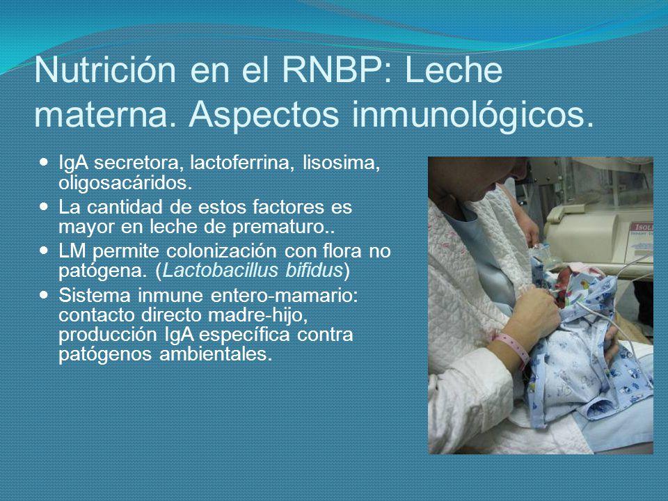 Nutrición en el RNBP: Leche materna. Aspectos inmunológicos.