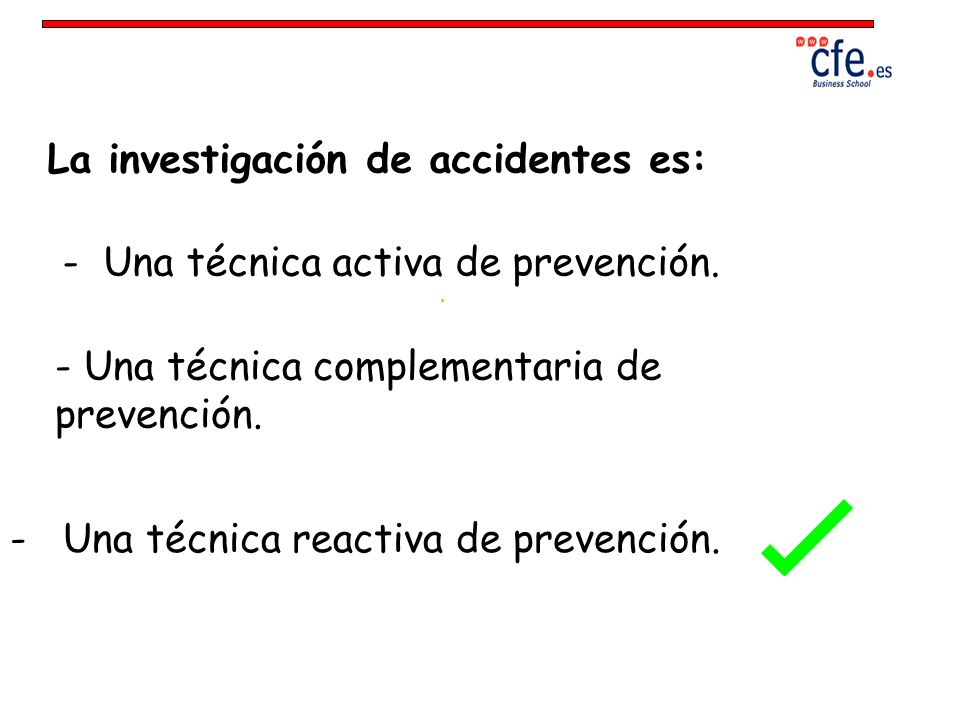 La investigación de accidentes es: