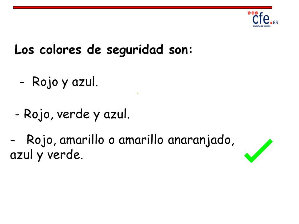 Los colores de seguridad son: