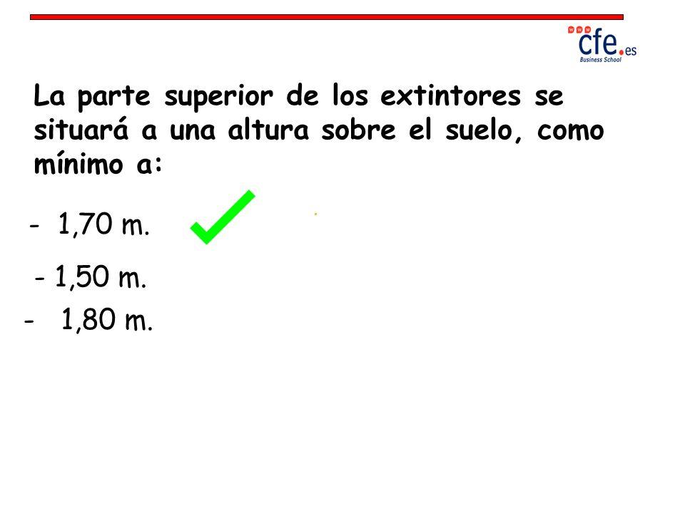 La parte superior de los extintores se situará a una altura sobre el suelo, como mínimo a: