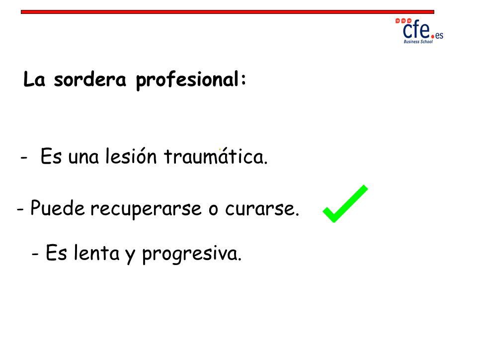 La sordera profesional: