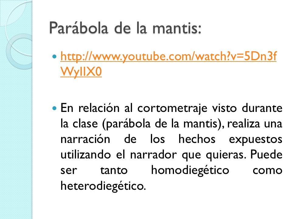Parábola de la mantis: http://www.youtube.com/watch v=5Dn3f WyIIX0